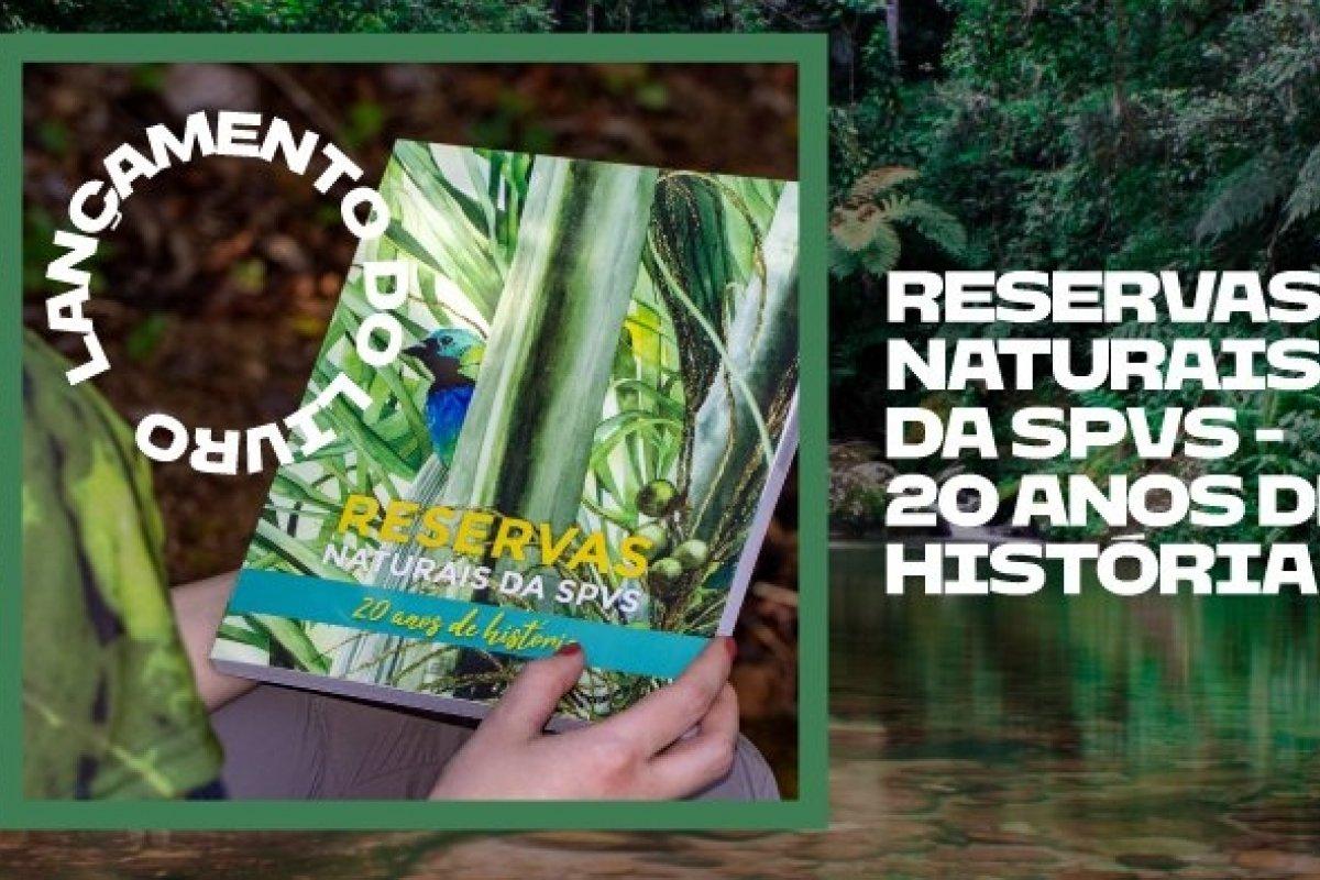 """[Livro """"Reservas Naturais"""" relata a iniciativa pioneira que alia o combate às mudanças climáticas e a conservação da biodiversidade a ganhos sociais e econômicos]"""